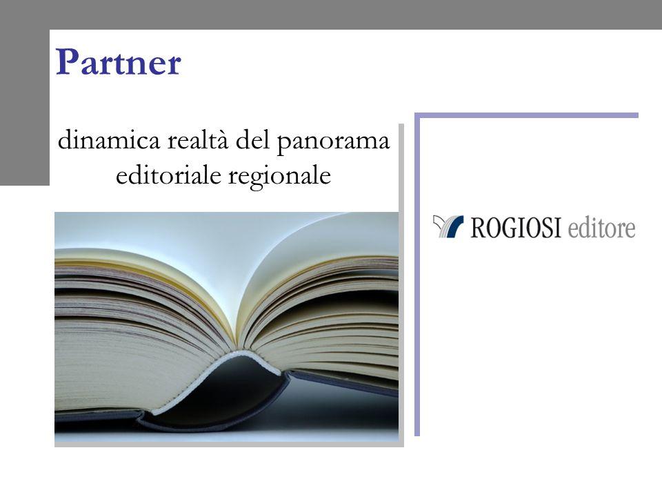 Partner dinamica realtà del panorama editoriale regionale
