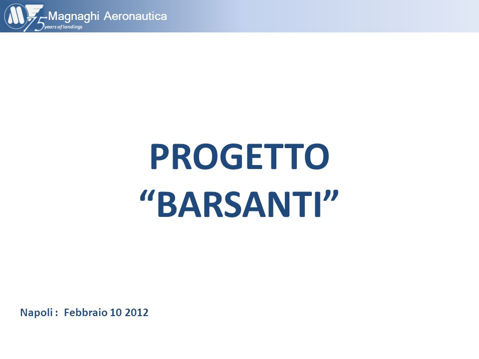 PROGETTO BARSANTI years of landings Magnaghi Aeronautica Napoli : Febbraio 10 2012