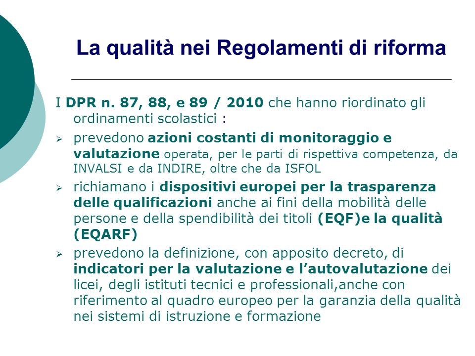 La qualità nei Regolamenti di riforma I DPR n. 87, 88, e 89 / 2010 che hanno riordinato gli ordinamenti scolastici : prevedono azioni costanti di moni