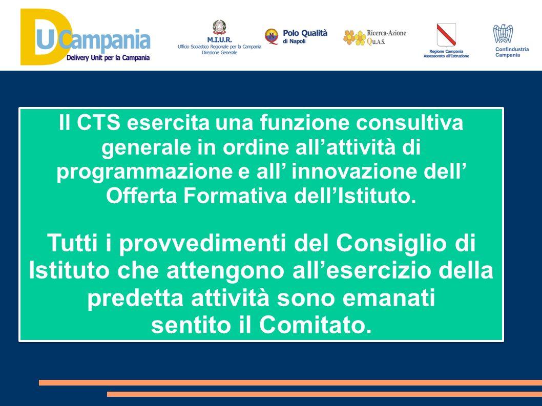 Il CTS esercita una funzione consultiva generale in ordine allattività di programmazione e all innovazione dell Offerta Formativa dellIstituto. Tutti