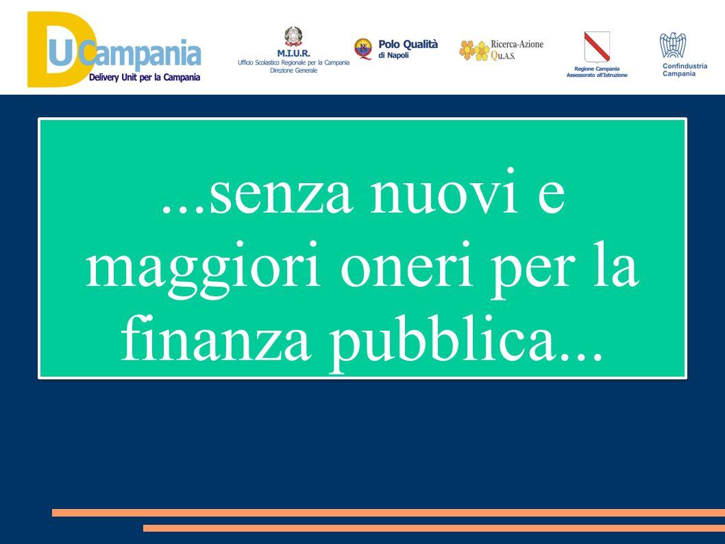 ...senza nuovi e maggiori oneri per la finanza pubblica...