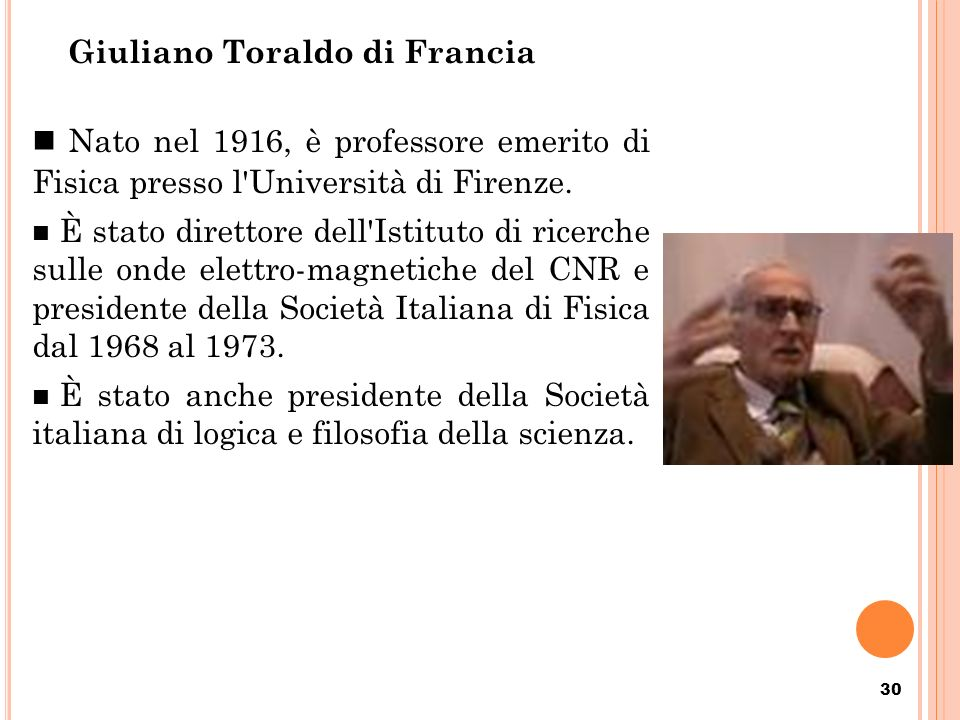 Giuliano Toraldo di Francia Nato nel 1916, è professore emerito di Fisica presso l'Università di Firenze. È stato direttore dell'Istituto di ricerche