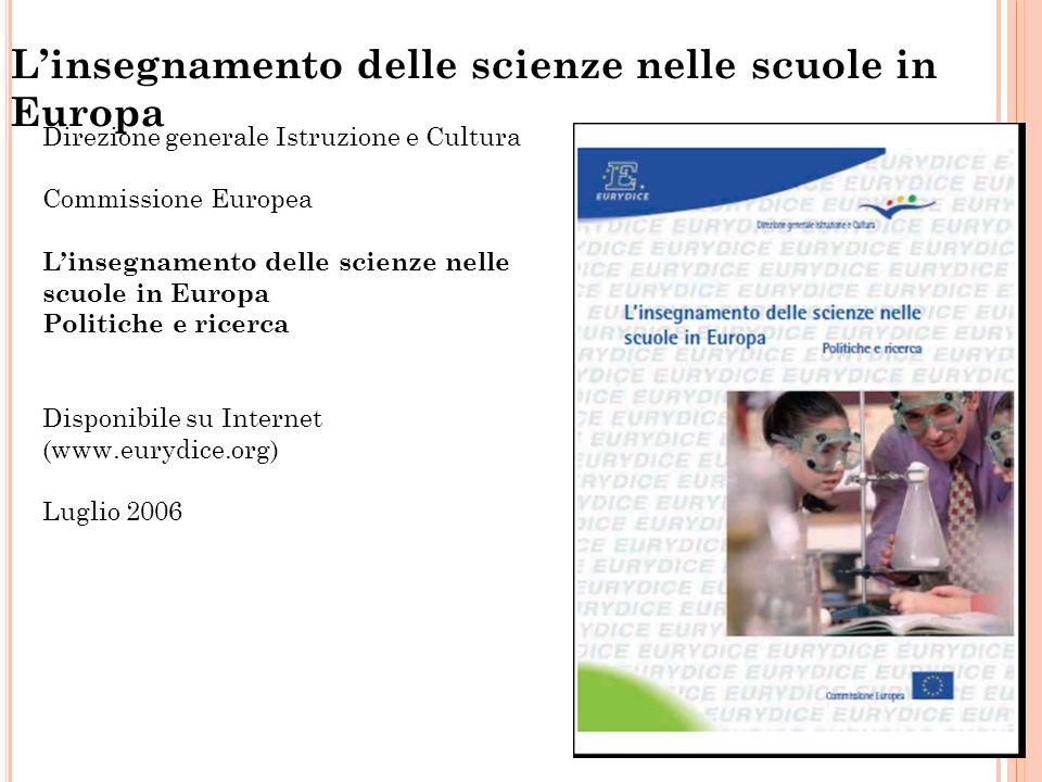 6 Direzione generale Istruzione e Cultura Commissione Europea Linsegnamento delle scienze nelle scuole in Europa Politiche e ricerca Disponibile su In