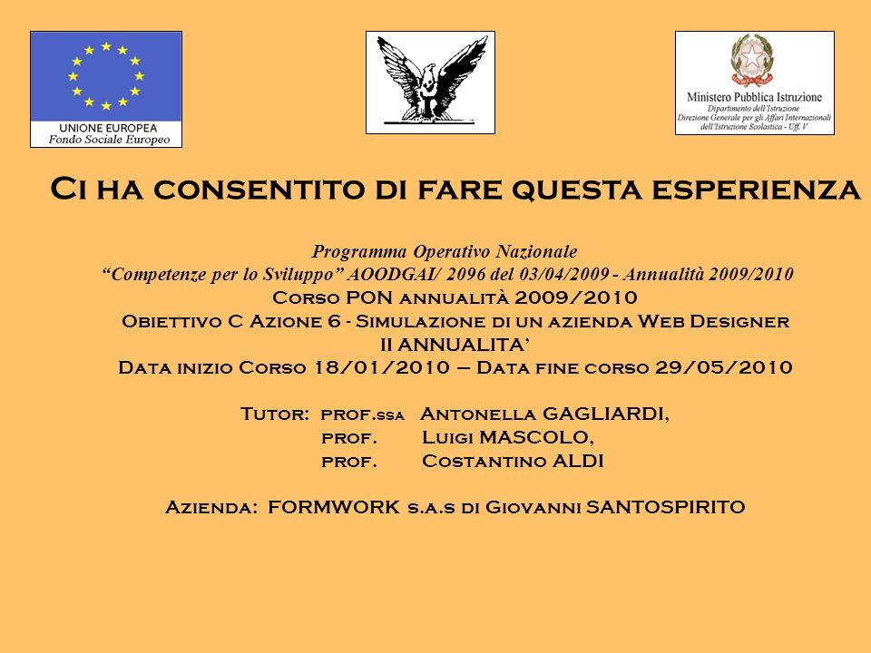 Programma Operativo Nazionale Competenze per lo Sviluppo AOODGAI/ 2096 del 03/04/2009 - Annualità 2009/2010 Corso PON annualità 2009/2010 Obiettivo C