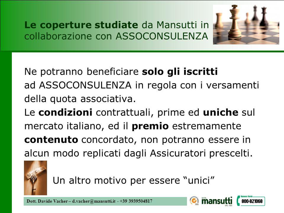 Dott. Davide Vacher – d.vacher@mansutti.it - +39 3939504817 Le coperture studiate da Mansutti in collaborazione con ASSOCONSULENZA Ne potranno benefic