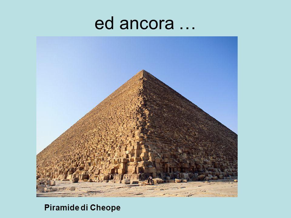 ed ancora … Piramide di Cheope