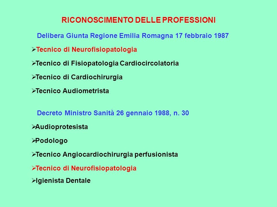 Delibera Giunta Regione Emilia Romagna 17 febbraio 1987 Tecnico di Neurofisiopatologia Tecnico di Fisiopatologia Cardiocircolatoria Tecnico di Cardioc