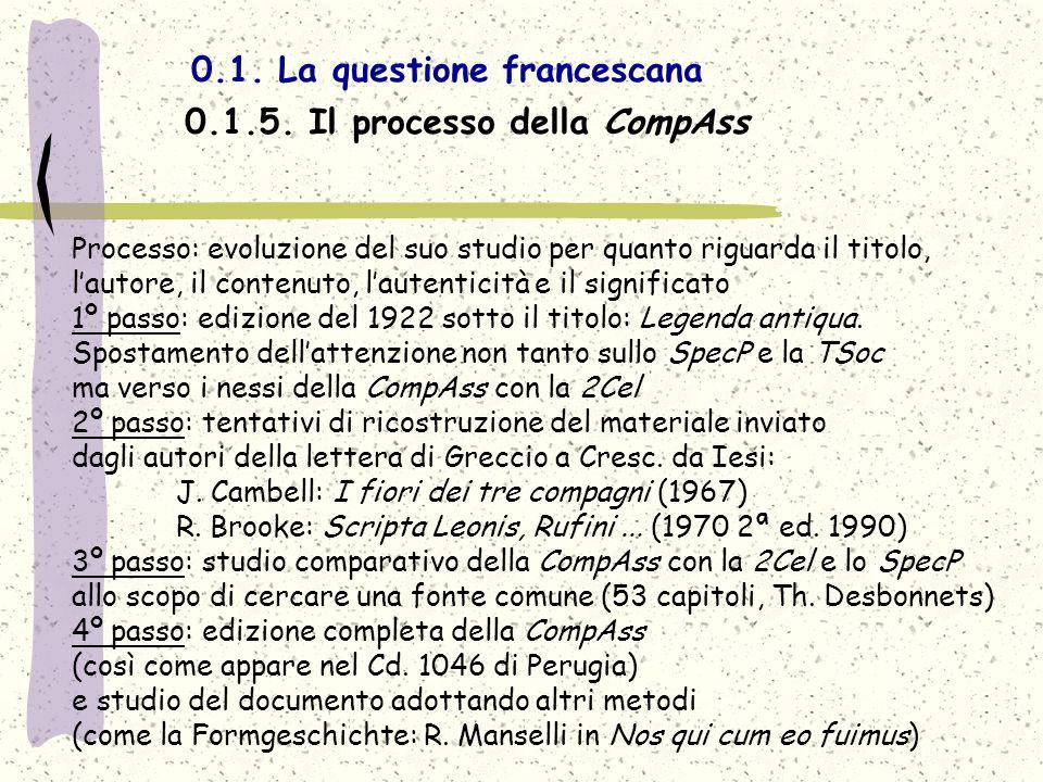 0.1. La questione francescana 0.1.5. Il processo della CompAss Processo: evoluzione del suo studio per quanto riguarda il titolo, lautore, il contenut