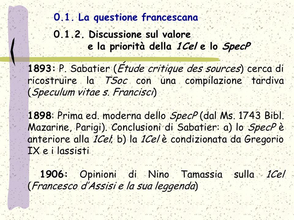 0.1. La questione francescana 1893: P. Sabatier (Étude critique des sources) cerca di ricostruire la TSoc con una compilazione tardiva (Speculum vitae