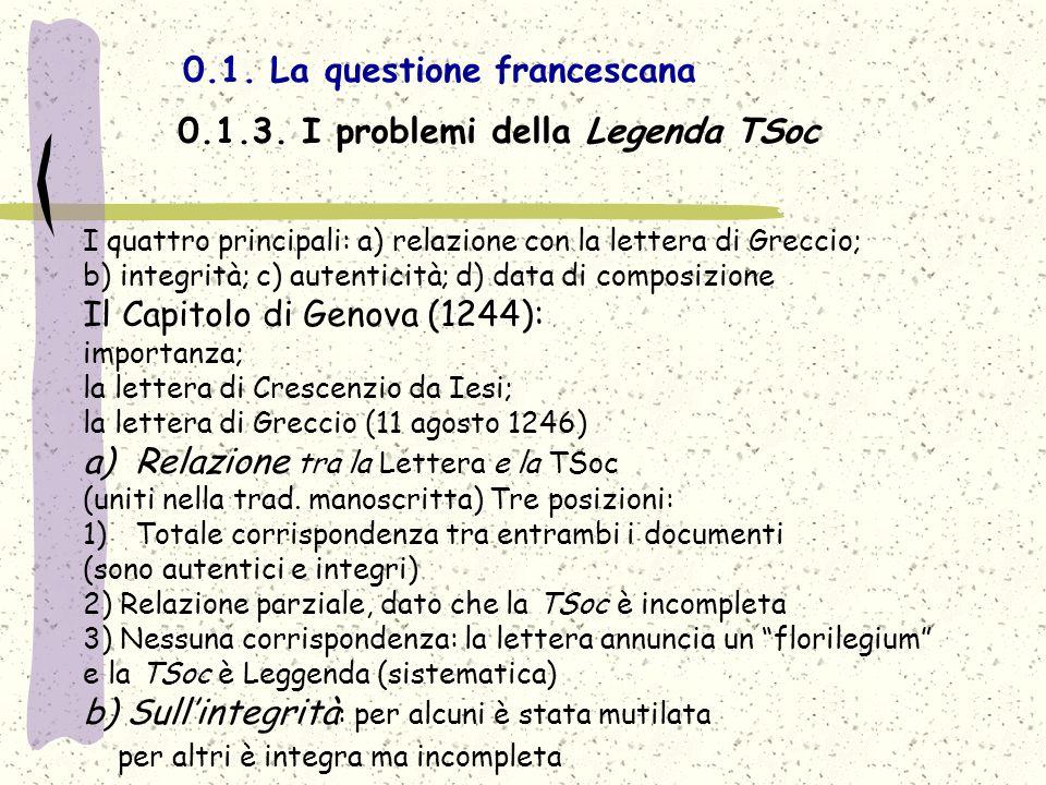 0.1. La questione francescana 0.1.3. I problemi della Legenda TSoc I quattro principali: a) relazione con la lettera di Greccio; b) integrità; c) aute