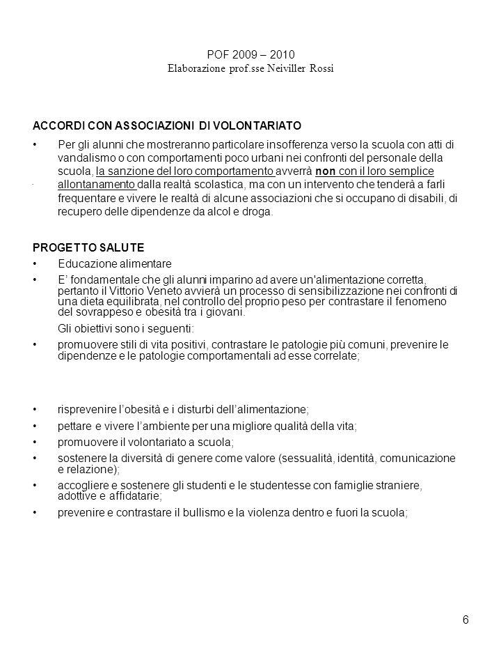 6 POF 2009 – 2010 Elaborazione prof.sse Neiviller Rossi.