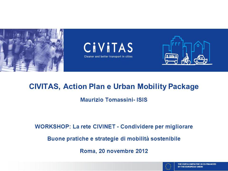 THE CIVITAS INITIATIVE IS CO-FINANCED BY THE EUROPEAN UNION Silvia Gaggi – ISIS – Aprile 2011 CIVITAS PLUS CIVITAS I CIVITAS II