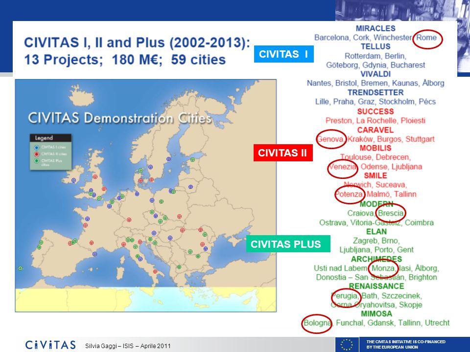 THE CIVITAS INITIATIVE IS CO-FINANCED BY THE EUROPEAN UNION Silvia Gaggi – ISIS – Aprile 2011 CIVITAS CATALIST: Il progetto di valorizzazione CIVITAS CATALIST: Finanziato dalla Commissione Europea per il periodo 2007-2011.