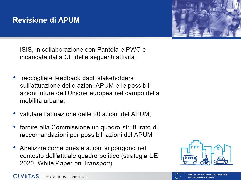 THE CIVITAS INITIATIVE IS CO-FINANCED BY THE EUROPEAN UNION Silvia Gaggi – ISIS – Aprile 2011 Revisione di APUM ISIS, in collaborazione con Panteia e