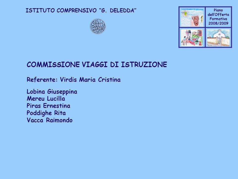 Coppo M. A. Piano dellOfferta Formativa 2008/2009 Coppo M. A. ISTITUTO COMPRENSIVO G. DELEDDA COMMISSIONE VIAGGI DI ISTRUZIONE Referente: Virdis Maria