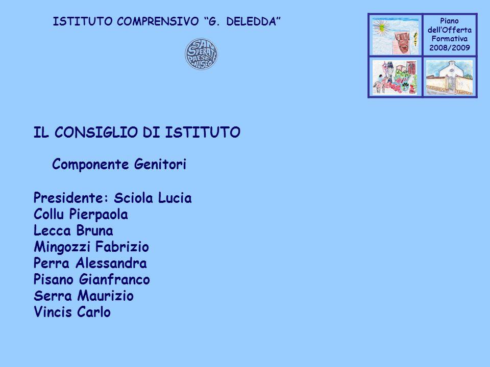 Coppo M. A. Piano dellOfferta Formativa 2008/2009 Coppo M. A. ISTITUTO COMPRENSIVO G. DELEDDA IL CONSIGLIO DI ISTITUTO Componente Genitori Presidente:
