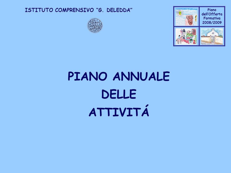 Coppo M. A. Piano dellOfferta Formativa 2008/2009 Coppo M. A. ISTITUTO COMPRENSIVO G. DELEDDA PIANO ANNUALE DELLE ATTIVITÁ