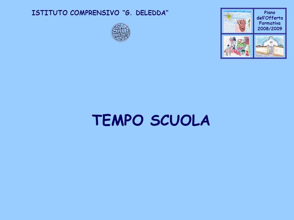 Coppo M. A. Piano dellOfferta Formativa 2008/2009 Coppo M. A. ISTITUTO COMPRENSIVO G. DELEDDA TEMPO SCUOLA