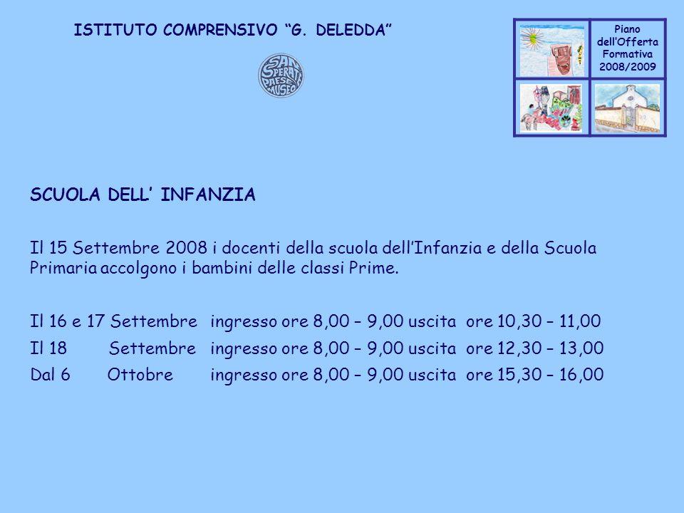 Coppo M. A. Piano dellOfferta Formativa 2008/2009 Coppo M. A. ISTITUTO COMPRENSIVO G. DELEDDA SCUOLA DELL INFANZIA Il 15 Settembre 2008 i docenti dell