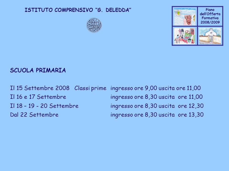Coppo M. A. Piano dellOfferta Formativa 2008/2009 Coppo M. A. ISTITUTO COMPRENSIVO G. DELEDDA SCUOLA PRIMARIA Il 15 Settembre 2008 Classi primeingress