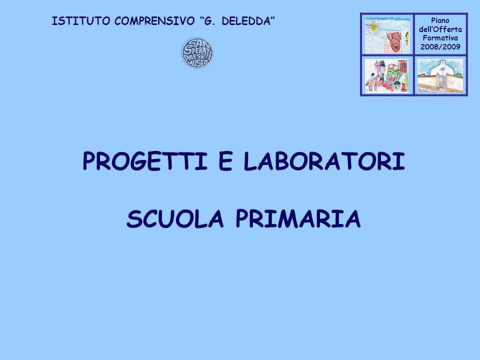 Coppo M. A. Piano dellOfferta Formativa 2008/2009 Coppo M. A. ISTITUTO COMPRENSIVO G. DELEDDA PROGETTI E LABORATORI SCUOLA PRIMARIA