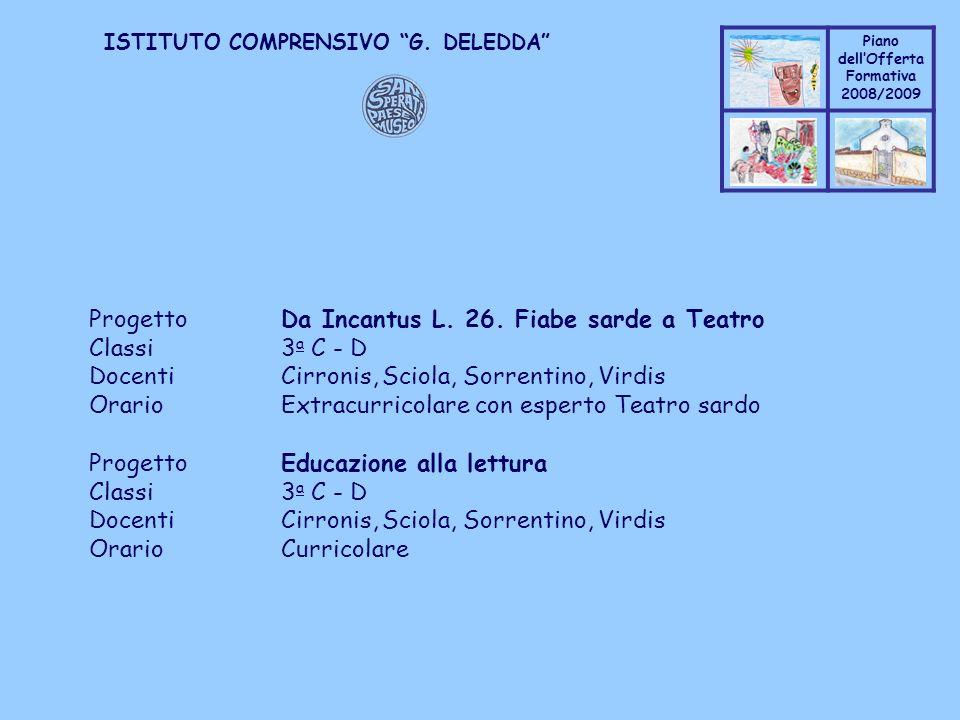 Coppo M. A. Piano dellOfferta Formativa 2008/2009 Coppo M. A. ISTITUTO COMPRENSIVO G. DELEDDA ProgettoDa Incantus L. 26. Fiabe sarde a Teatro Classi3