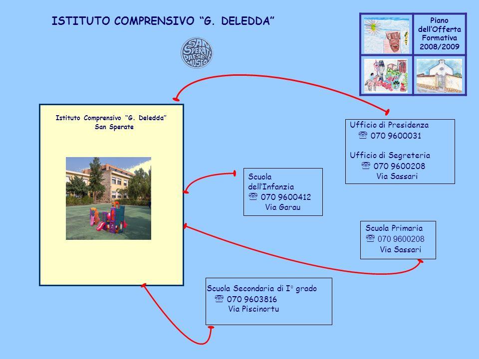 Coppo M. A. Piano dellOfferta Formativa 2008/2009 Coppo M. A. ISTITUTO COMPRENSIVO G. DELEDDA Istituto Comprensivo G. Deledda San Sperate Ufficio di P