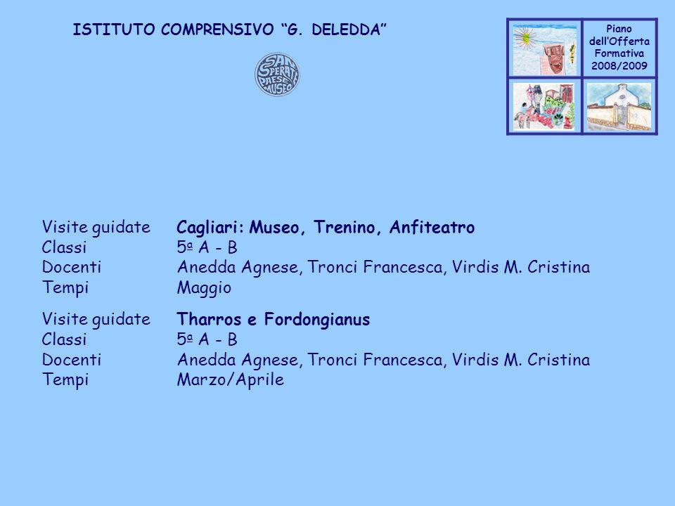 Coppo M. A. Piano dellOfferta Formativa 2008/2009 Coppo M. A. ISTITUTO COMPRENSIVO G. DELEDDA Visite guidateCagliari: Museo, Trenino, Anfiteatro Class