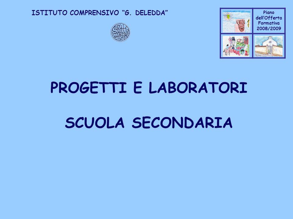 Coppo M. A. Piano dellOfferta Formativa 2008/2009 Coppo M. A. ISTITUTO COMPRENSIVO G. DELEDDA PROGETTI E LABORATORI SCUOLA SECONDARIA