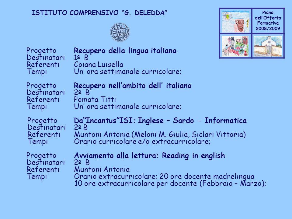 Coppo M. A. Piano dellOfferta Formativa 2008/2009 Coppo M. A. ISTITUTO COMPRENSIVO G. DELEDDA ProgettoRecupero della lingua italiana Destinatari1 a B