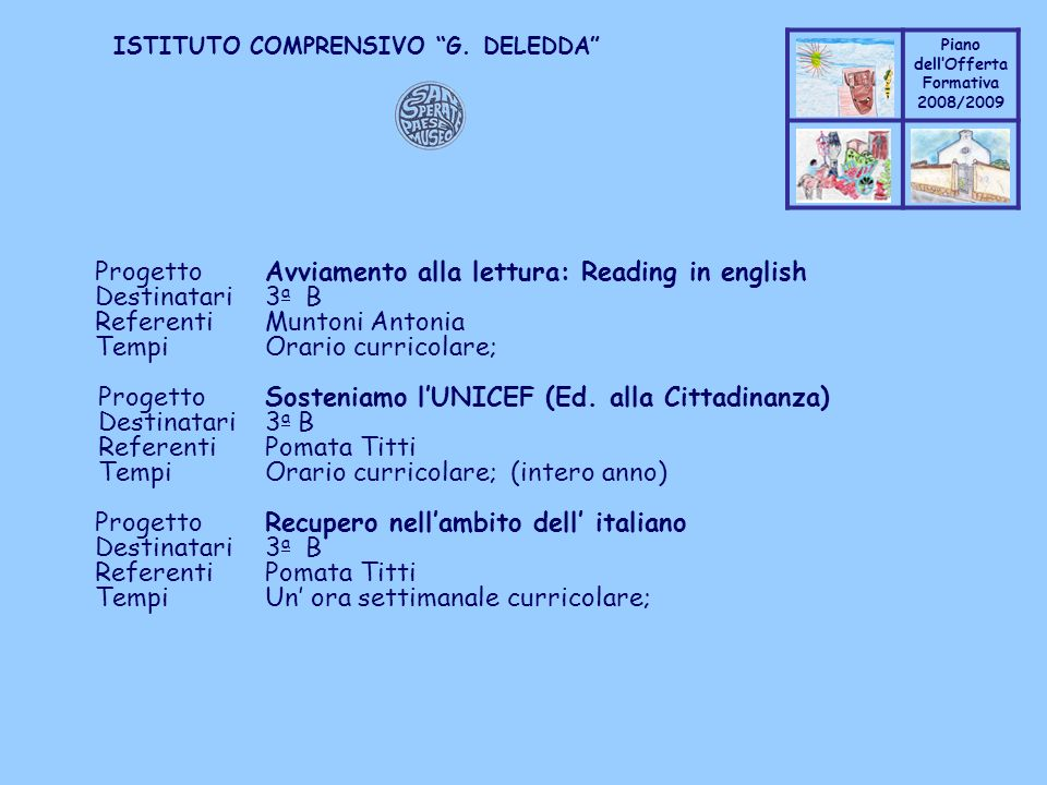Coppo M. A. Piano dellOfferta Formativa 2008/2009 Coppo M. A. ISTITUTO COMPRENSIVO G. DELEDDA ProgettoAvviamento alla lettura: Reading in english Dest