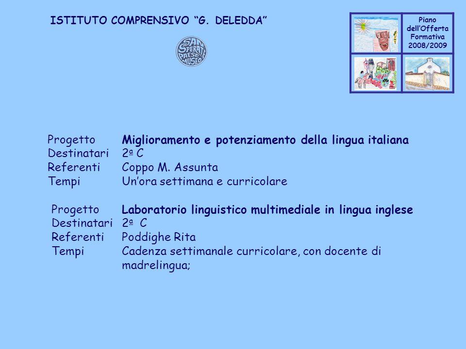 Coppo M. A. Piano dellOfferta Formativa 2008/2009 Coppo M. A. ISTITUTO COMPRENSIVO G. DELEDDA ProgettoMiglioramento e potenziamento della lingua itali