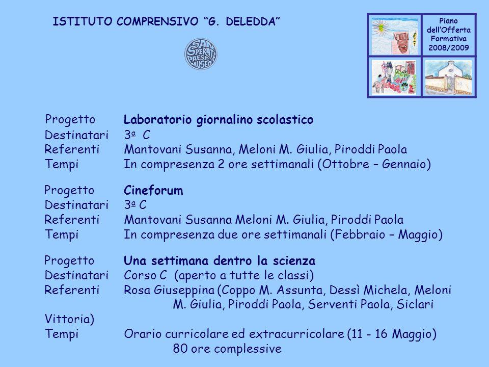 Coppo M. A. Piano dellOfferta Formativa 2008/2009 Coppo M. A. ISTITUTO COMPRENSIVO G. DELEDDA ProgettoLaboratorio giornalino scolastico Destinatari3 a