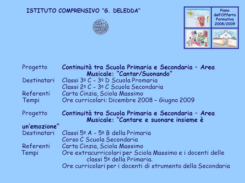 Coppo M. A. Piano dellOfferta Formativa 2008/2009 Coppo M. A. ISTITUTO COMPRENSIVO G. DELEDDA ProgettoContinuità tra Scuola Primaria e Secondaria – Ar