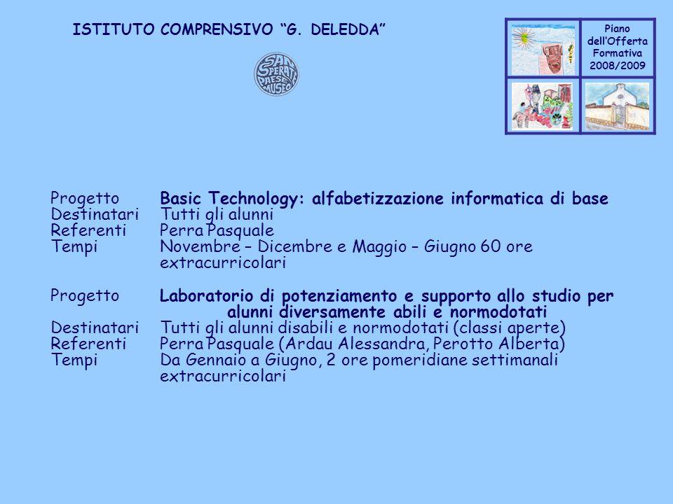 Coppo M. A. Piano dellOfferta Formativa 2008/2009 Coppo M. A. ISTITUTO COMPRENSIVO G. DELEDDA ProgettoBasic Technology: alfabetizzazione informatica d