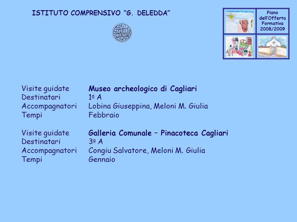 Coppo M. A. Piano dellOfferta Formativa 2008/2009 Coppo M. A. ISTITUTO COMPRENSIVO G. DELEDDA Visite guidateMuseo archeologico di Cagliari Destinatari