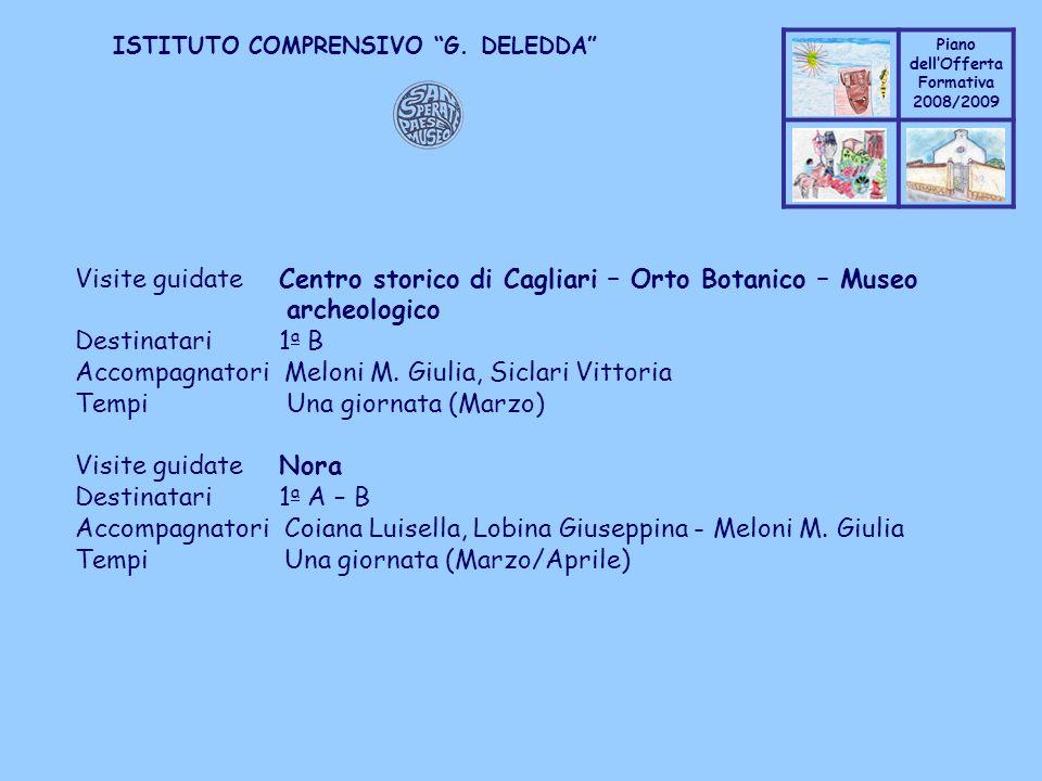 Coppo M. A. Piano dellOfferta Formativa 2008/2009 Coppo M. A. ISTITUTO COMPRENSIVO G. DELEDDA Visite guidate Centro storico di Cagliari – Orto Botanic