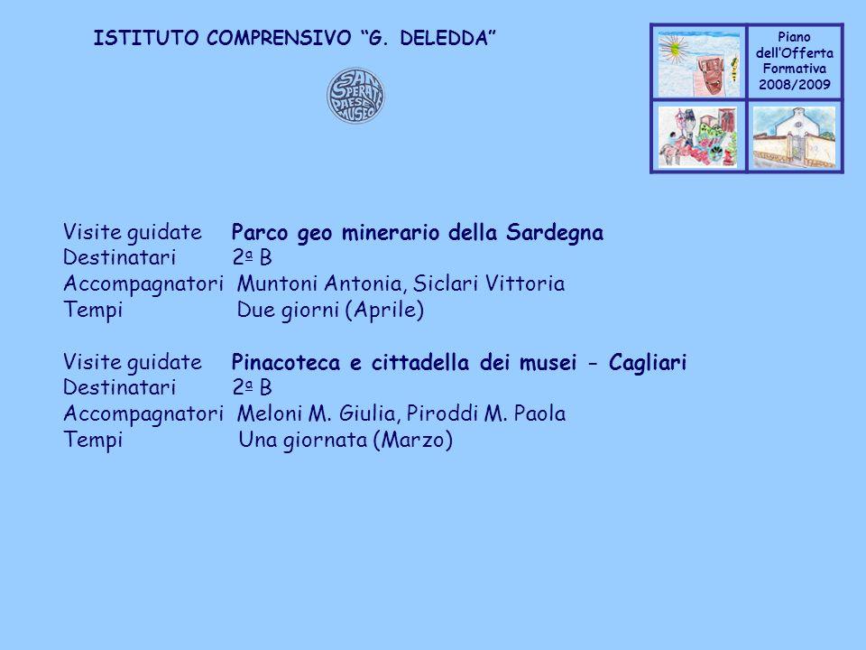 Coppo M. A. Piano dellOfferta Formativa 2008/2009 Coppo M. A. ISTITUTO COMPRENSIVO G. DELEDDA Visite guidate Parco geo minerario della Sardegna Destin