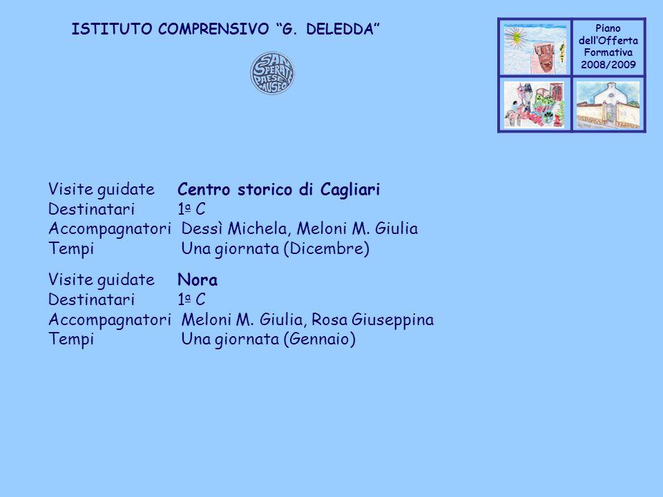 Coppo M. A. Piano dellOfferta Formativa 2008/2009 Coppo M. A. ISTITUTO COMPRENSIVO G. DELEDDA Visite guidate Centro storico di Cagliari Destinatari 1