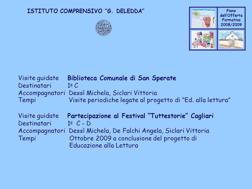 Coppo M. A. Piano dellOfferta Formativa 2008/2009 Coppo M. A. ISTITUTO COMPRENSIVO G. DELEDDA Visite guidate Biblioteca Comunale di San Sperate Destin