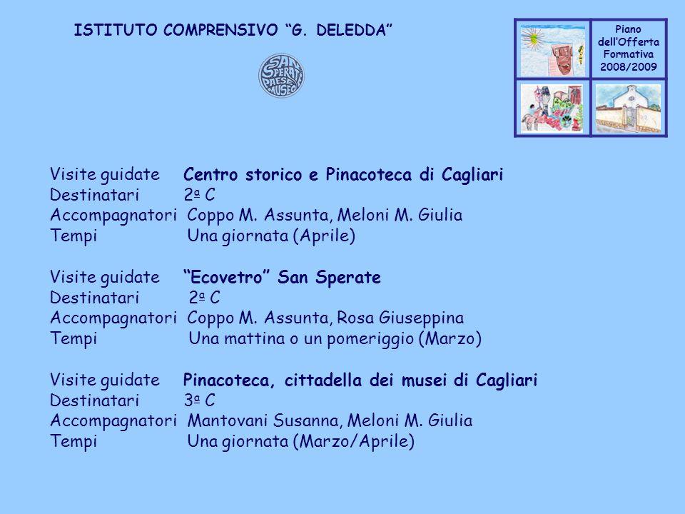 Coppo M. A. Piano dellOfferta Formativa 2008/2009 Coppo M. A. ISTITUTO COMPRENSIVO G. DELEDDA Visite guidate Centro storico e Pinacoteca di Cagliari D