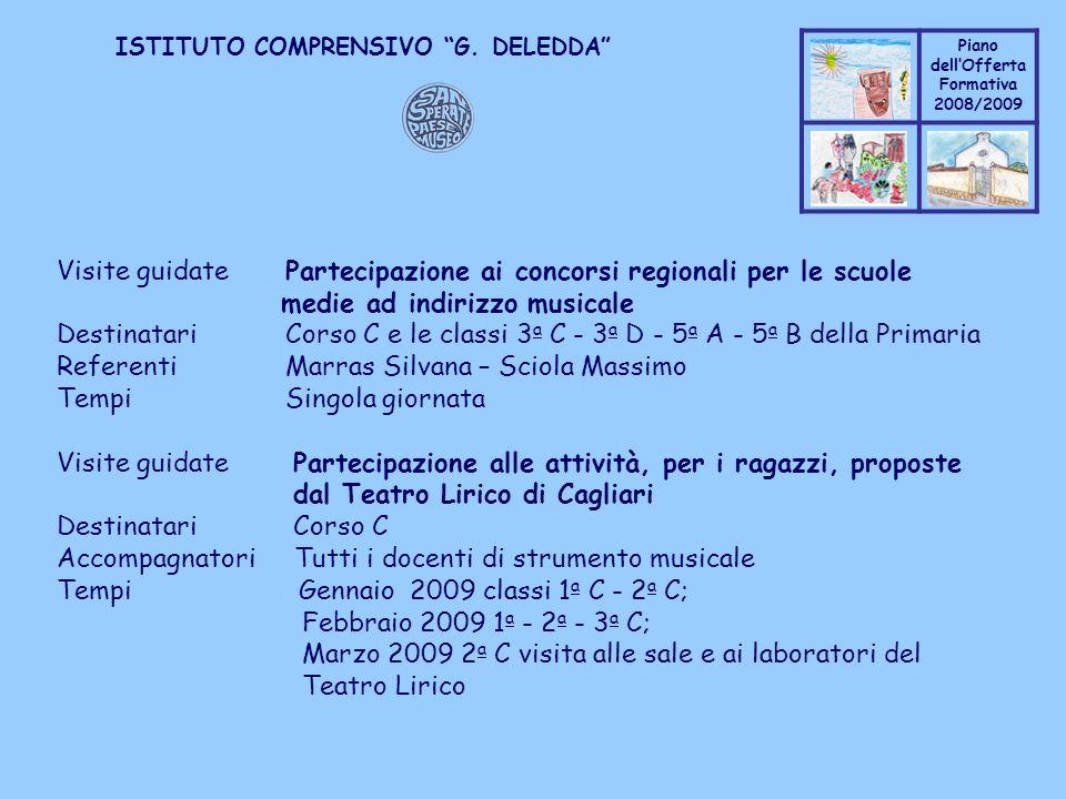 Coppo M. A. Piano dellOfferta Formativa 2008/2009 Coppo M. A. ISTITUTO COMPRENSIVO G. DELEDDA Visite guidate Partecipazione ai concorsi regionali per