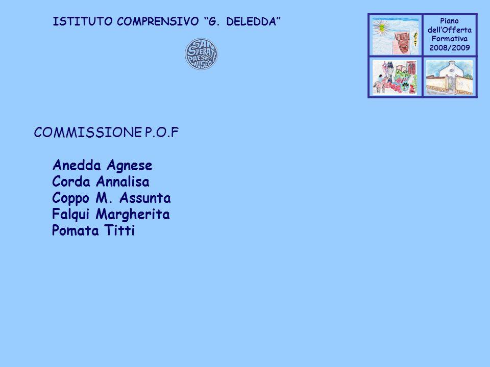 Coppo M. A. Piano dellOfferta Formativa 2008/2009 Coppo M. A. ISTITUTO COMPRENSIVO G. DELEDDA COMMISSIONE P.O.F Anedda Agnese Corda Annalisa Coppo M.