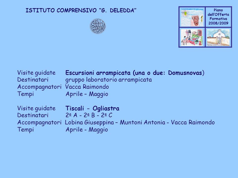 Coppo M. A. Piano dellOfferta Formativa 2008/2009 Coppo M. A. ISTITUTO COMPRENSIVO G. DELEDDA Visite guidate Escursioni arrampicata (una o due: Domusn