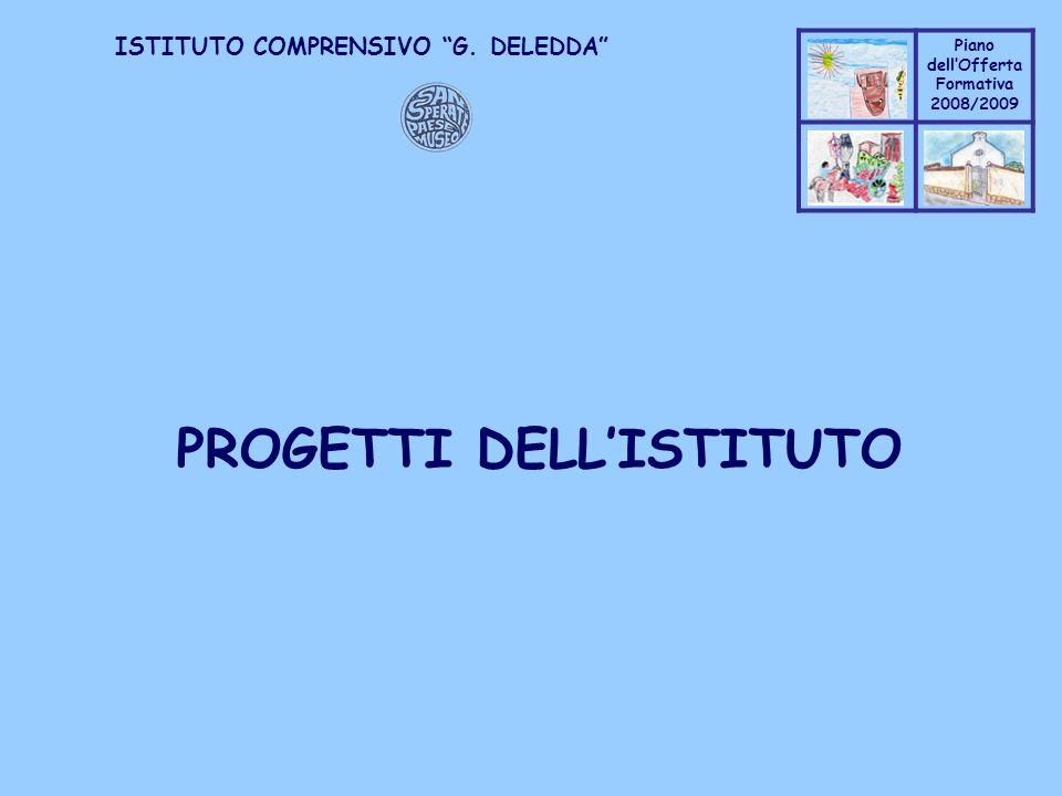 Coppo M. A. Piano dellOfferta Formativa 2008/2009 Coppo M. A. ISTITUTO COMPRENSIVO G. DELEDDA PROGETTI DELLISTITUTO