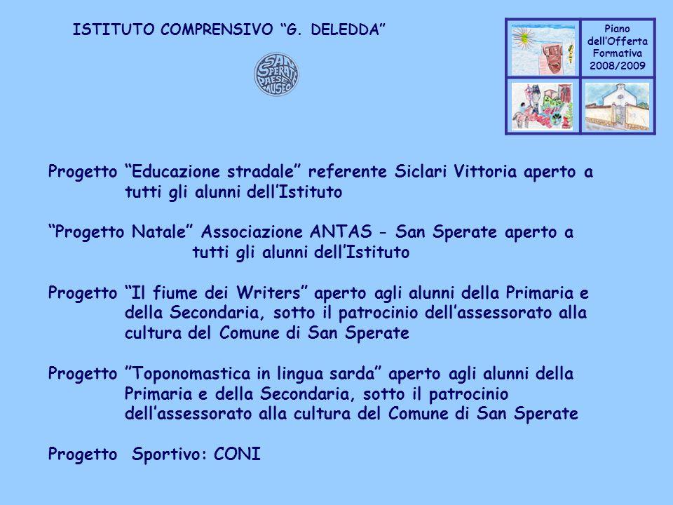 Coppo M. A. Piano dellOfferta Formativa 2008/2009 Coppo M. A. ISTITUTO COMPRENSIVO G. DELEDDA Progetto Educazione stradale referente Siclari Vittoria