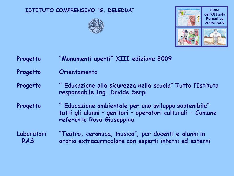 Coppo M. A. Piano dellOfferta Formativa 2008/2009 Coppo M. A. ISTITUTO COMPRENSIVO G. DELEDDA Progetto Monumenti aperti XIII edizione 2009 Progetto Or