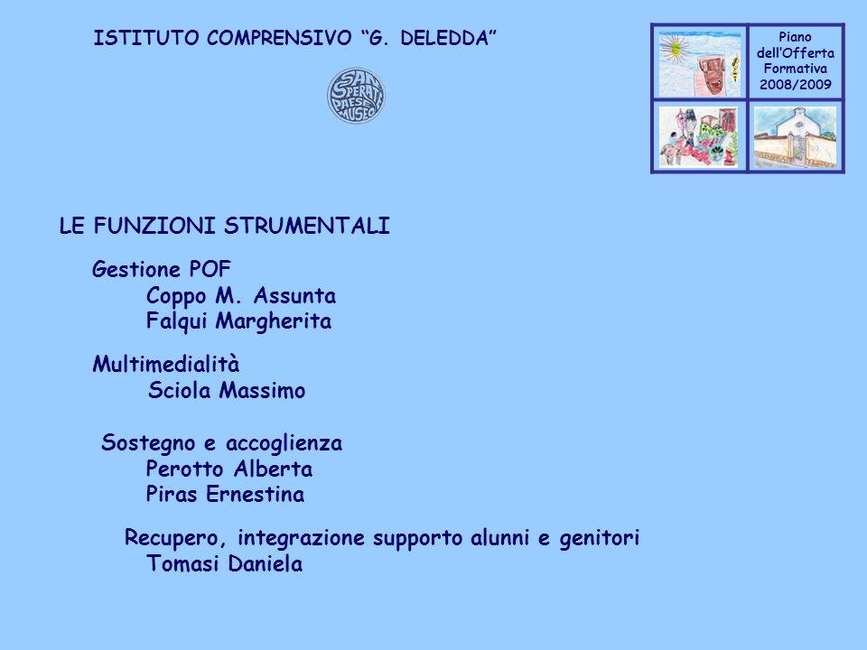 Coppo M. A. Piano dellOfferta Formativa 2008/2009 Coppo M. A. ISTITUTO COMPRENSIVO G. DELEDDA LE FUNZIONI STRUMENTALI Gestione POF Coppo M. Assunta Fa
