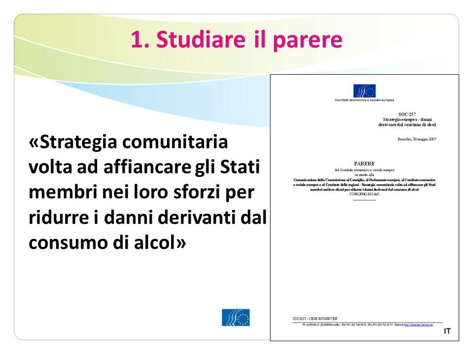 1. Studiare il parere «Strategia comunitaria volta ad affiancare gli Stati membri nei loro sforzi per ridurre i danni derivanti dal consumo di alcol»