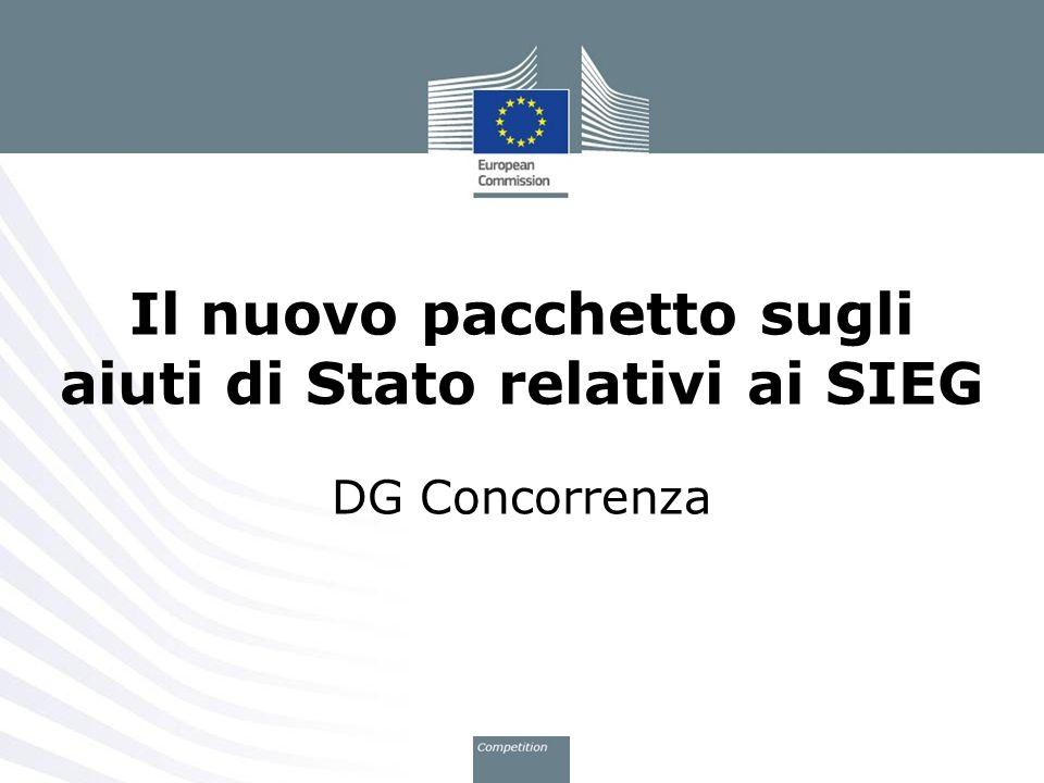 Il nuovo pacchetto sugli aiuti di Stato relativi ai SIEG DG Concorrenza